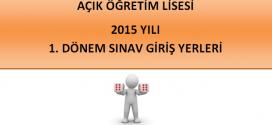2015 1. Dönem Sınav Giriş Yerleri Açıklandı!