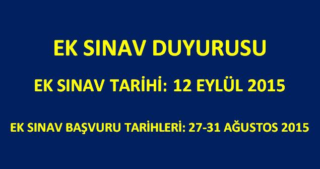 12 Eylül 2015 Tarihinde Ek sınav Yapılacaktır.