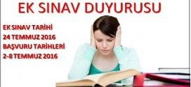 24 Temmuz 2016 Pazar Günü Ek sınav Yapılacaktır!