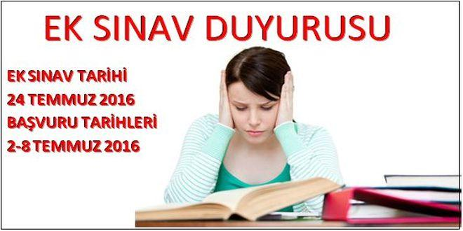 21 Ağustos 2016 Pazar Günü Ek sınav Yapılacaktır!